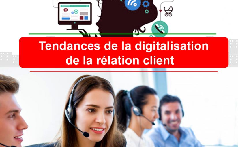 Tendance de la digitalisation de la relation client